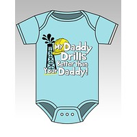 Sassy Frass Funny Oil Field  My Daddy Drills Better Onesuit