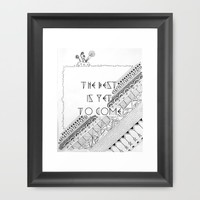 Modern The Best is Yet to Come Typography Zentangle Black and White Framed Art Print by Jess Designed - Jessica Beau. | Society6