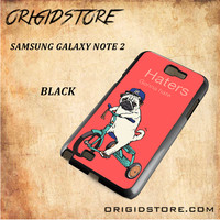 Haters Gonna Hate Pug Bicycle Snap on Black White and 3D Samsung Galaxy Note 2 Mini Case