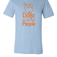 DOGS are the BEST people - Unisex T-shirt