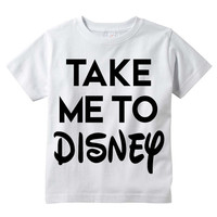"Kids ""Take Me To DISNEY"" tee"