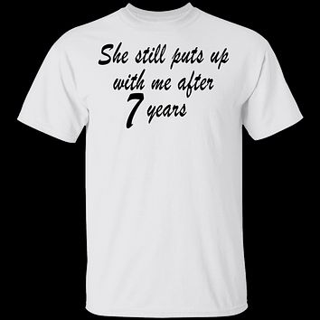 She Still Puts Up With Me After 7 Years copy T-Shirt