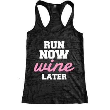 Run Now Wine Later Burnout Racerback Tank - Workout tank Women's Exercise Motivation for the Gym