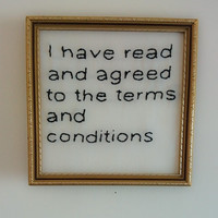 Framed embroidery - 'I have read and agreed to the terms and conditions'