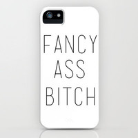FANCY ASS BITCH iPhone Case by nataliesales | Society6