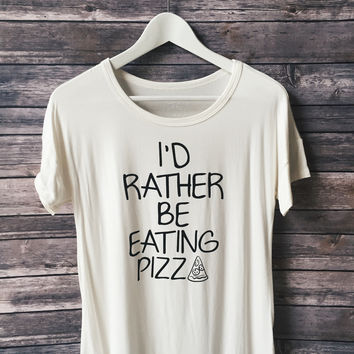 I'd Rather Be Eating Pizza Tee (White)