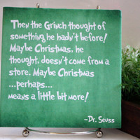 """The Grinch green Quote Tile. """"Maybe Christmas, he thought..."""" Perfect Christmas decor."""