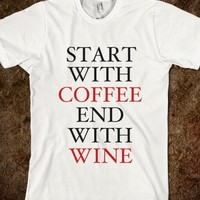 START WITH COFFEE END WITH WINE - Underline Designs - Skreened T-shirts, Organic Shirts, Hoodies, Kids Tees, Baby One-Pieces and Tote Bags