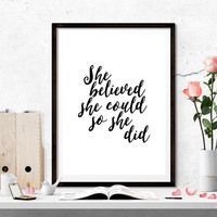 She Believed She Could So She Did She Did, Scandinavian poster print, quote, typography art, home decor, mottos, inspirational