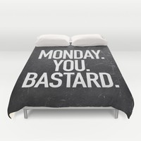 Monday You Bastard Duvet Cover by Text Guy