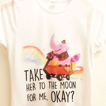 Take Her To The Moon For Me, Okay? Shirt   Bing Bong   Disney Inside Out