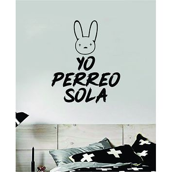 Bad Bunny Yo Perreo Sola YHLQMDLG Wall Decal Home Decor Sticker Vinyl Bedroom Room Quote Spanish Music Reggaeton Girls Funny Teen Lyrics