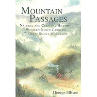 Mountain Passages: Natural And Cultural History of Western North Carolina And the Great Smoky Mountains: Mountain Passages