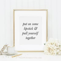 Put on Some Lipstick Pull Yourself Together, Elizabeth Taylor Quote, Vanity Decor, Makeup Print, Lipstick Print, Lipstick Art, Printable