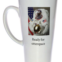 Ready for Otter Space Coffee or Tea Mug, Latte Size