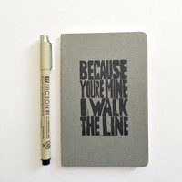 moleskine notebook, i walk the line, moleskin journal, blank notebook, pocket notebook, small notebook, johnny cash, song lyric, gray, grey