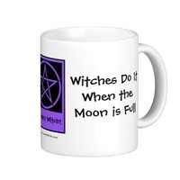 Witches do it when the Moon is Full Wiccan Mug Cup
