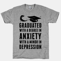 Graduated With A Degree in Anxiety