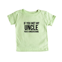 If You Met My Uncle You'd Understand Uncles Dads Father Fathers Grandpa Children Kids Parent Parents Parenting Unisex T Shirt SGAL4 Baby Onesuit / Tee