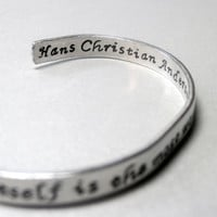 Hans Christian Andersen Quotation - Life Itself is the Most Wonderful Fairytale - Hand Stamped Aluminum Cuff - Gifts Under 20