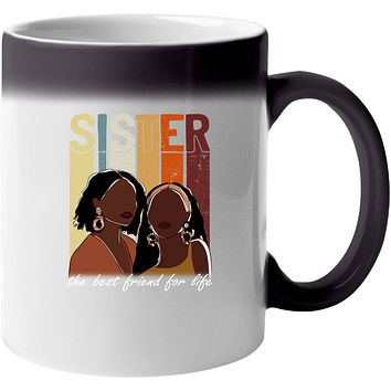 Sister Best Friend for Life, Ceramic Color Changing Coffee Mug