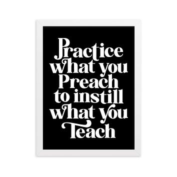 Practice What You Preach Framed Print