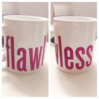 Beyonce Flawless themed mug with glitter or metallic vinyl decal