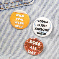 Vodka Is Just Awesome Water 1.25 Inch Pin Back Button Badge
