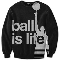 Ball is Life Crewneck
