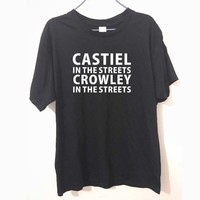 SUPERNATURAL CASTIEL In The Streets CROWLEY In The Sheets Unisex T-shirts Fashion Tees Cotton T Shirts Man's Clothes