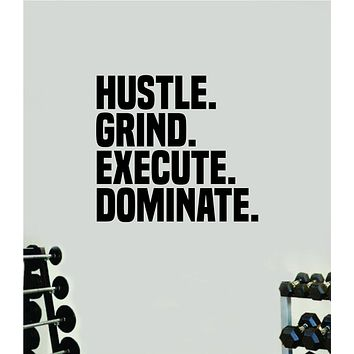 Hustle Grind Execute Dominate Wall Decal Home Decor Bedroom Room Vinyl Sticker Art Work Out Quote Beast Gym Fitness Lift Strong Inspirational Motivational Health Girls