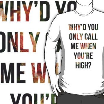 Arctic Monkeys Why'd You Only Call Me When You're High T-Shirts & Hood