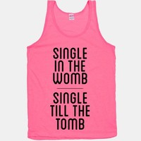 Single In the Womb, Single Till The Tomb