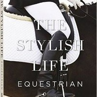 The Stylish Life Equestrian by teNeues Publishing