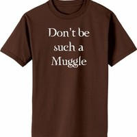 Don't be such a Muggle on Adult & Youth Cotton T-Shirt (in 40 colors)