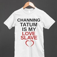 Channing is my Love Slave
