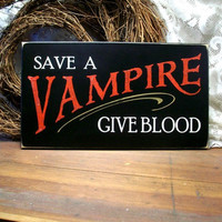 Save a Vampire Sign Wood Funny Painted Plaque by CountryWorkshop