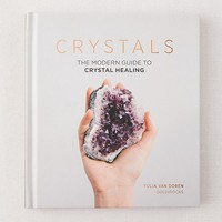 Crystals: The Modern Guide to Crystal Healing By Yulia Van Doren | Urban Outfitters