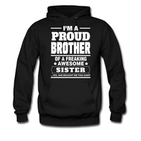 I-AM-A-PROUD-BROTHER-OF-A-FREAKING-AWESOME-SISTER_1 hoodie sweatshirt tshirt
