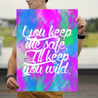 I'll Keep You Wild Poster - Quote Poster - Inspiring Wall Art - Wanderlust Poster - Inspirational Poster - Quote Poster - Love Quote Poster