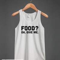 Food? Oh, Give Me-Unisex White Tank
