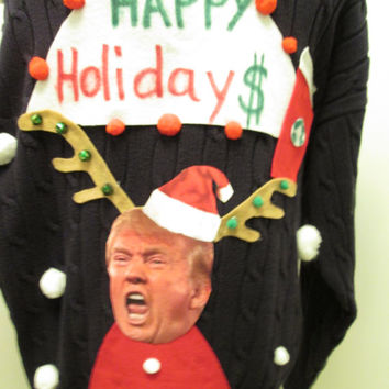 Ugly Christmas Sweater Donald Trump Happy Holidays War on Starbucks Hilarious Tacky Christmas Sweater Party Winner Will make any size !!