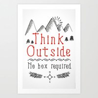 Think Outside - No Box Required Art Print by PositIva