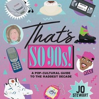 That's So 90's! Book - A Pop-Cultural Guide to the Raddest Decade - LAST ONE!