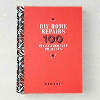 DIY Home Repairs: 100 Fix-It-Yourself Projects By Sarah Beeny