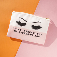I'm Not Perfect But My Eyebrows Are Makeup Bag, Makeup Pouch, Custom Bag (More Colors)