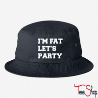 I'm Fat Let's Party bucket hat