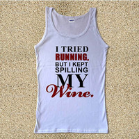 I Tried Running But I Kept Spilling My Wine  for Tank Top Mens and Tank Top Girls