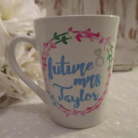 Future Mrs. Personalized Mug ~ Bride to Be Engagement Gift ~  Does This Ring Make Me Look Engaged  ~ Floral Wedding Cup ~  Proposal Present