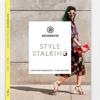 Refinery 29 Style Stalking By Piera Gelardi and Christene Barberich- Assorted One
